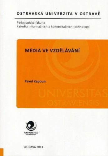 Pavel Kapoun: Média ve vzdělávání cena od 0 Kč