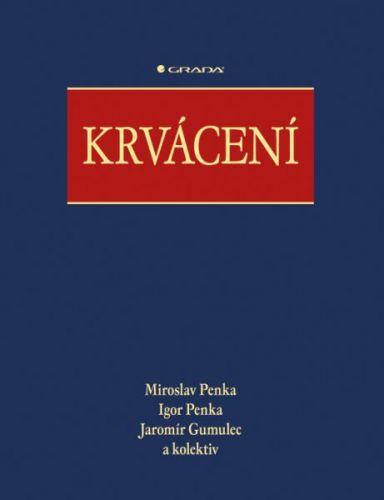 Penka Miroslav a: Krvácení cena od 590 Kč
