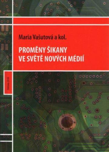 Marie Vašutová: Proměny šikany ve světě nových médií cena od 295 Kč
