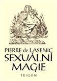 Pierre de Lasenic: Sexuální magie cena od 125 Kč