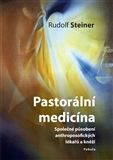 Rudolf Steiner: Pastorální medicína cena od 165 Kč