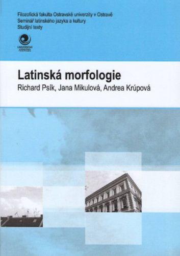 Richard Psík, Jana Mikulová, Andrea Krúpová: Latinská morfologie cena od 138 Kč