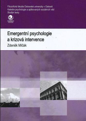 Zdeněk Mlčák: Emergentní psychologie a krizová intervence cena od 94 Kč