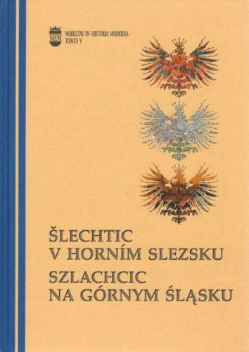 Šlechtic v Horním Slezsku cena od 332 Kč