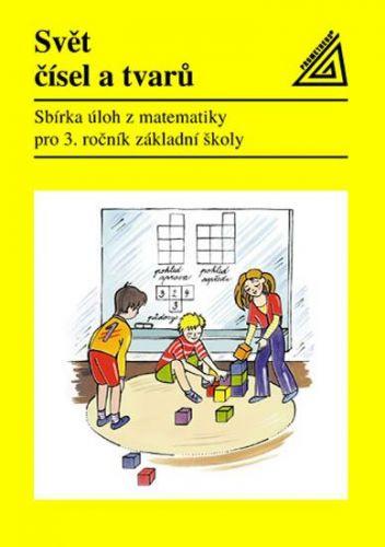 Svět čísel a tvarů - Matematika pro 3. ročník ZŠ  - Sbírka úloh cena od 75 Kč