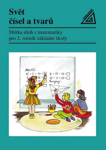 Svět čísel a tvarů - Matematika pro 2. ročník ZŠ - Sbírka úloh cena od 68 Kč