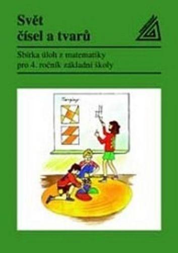 Svět čísel a tvarů - Matematika pro 4. ročník - Sbírka úloh cena od 80 Kč
