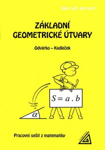Odvárko Oldřich, Kadleček Jiří: Základní geometrické útvary (pracovní sešit) cena od 47 Kč