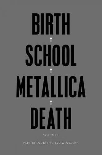 Brannigan Paul, Winwood Ian: Birth School Metallica Death cena od 405 Kč