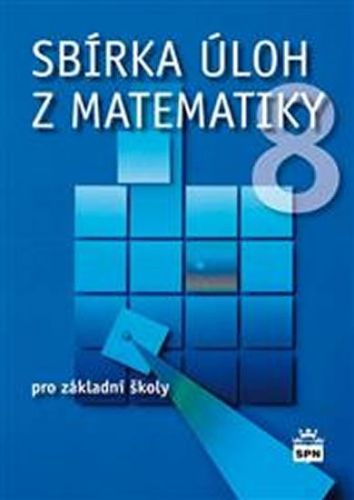 Trejbal Josef: Sbírka úloh z matematiky 8 pro základní školy cena od 107 Kč
