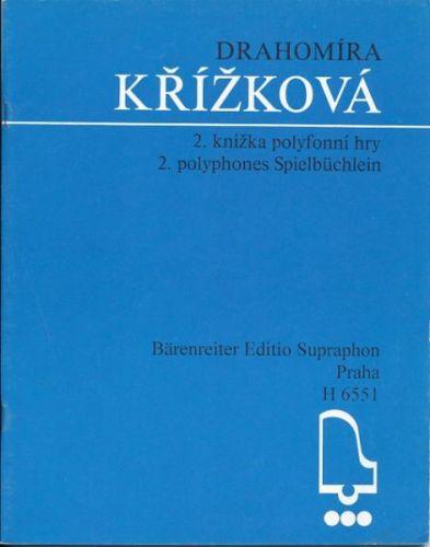 Křížková Drahomíra: 2. knížka polyfonní hry cena od 71 Kč