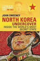 Sweeney John: North Korea Undercover: Inside the World's Most Secret State cena od 306 Kč