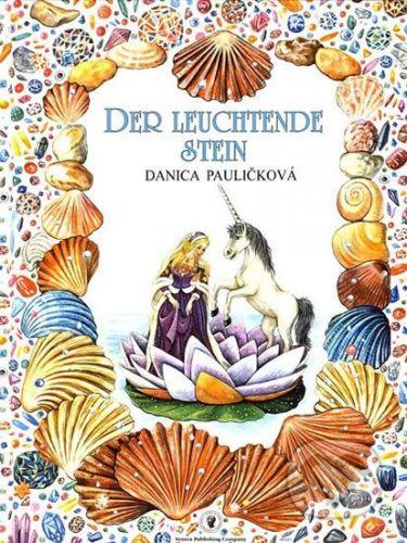Pauličková Danica: Der Leuchtende Stein cena od 139 Kč