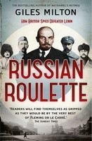 Milton Giles: Russian Roulette: A Deadly Game: How British Spies Thwarted Lenin's Global Plot cena od 323 Kč