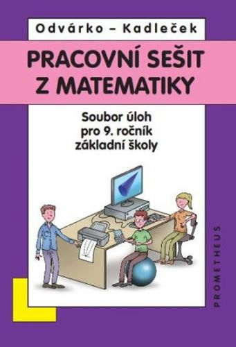 Matematika pro 9. roč. ZŠ - sbírka úloh - pracovní sešit - BAREVNÉ aktualizované vydání cena od 122 Kč