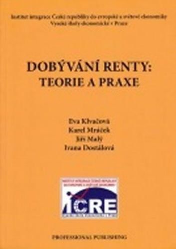 Dostálová Ivana: Dobývání renty: Teorie a praxe cena od 132 Kč