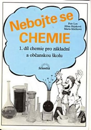Los Petr a: Nebojte se chemie (1.díl) - chemie pro ZŠ cena od 82 Kč