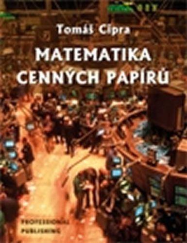 Cipra Tomáš: Matematika cenných papírů cena od 304 Kč