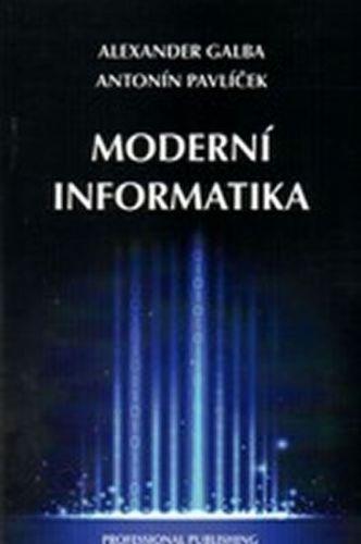 Galba Alexander, Pavlíček Antonín: Moderní informatika cena od 198 Kč
