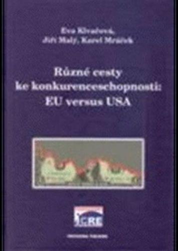 Různé cesty ke konkurenceschopnosti: EU versus USA cena od 295 Kč