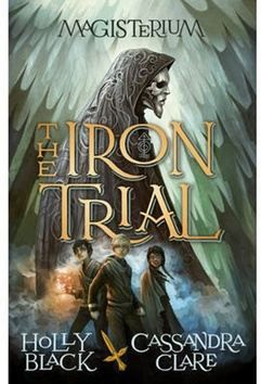 Cassandra Clare, Holly Black: Magisterium: The Iron Trial cena od 99 Kč