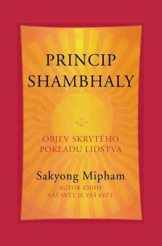 Sakyong Mipham: Princip shambhaly cena od 142 Kč