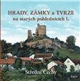 Ladislav Kurka: Hrady, zámky a tvrze na starých pohlednicích I. cena od 524 Kč