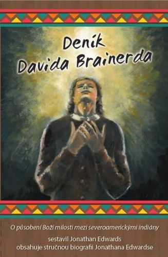 Edwards Jonathan: Deník Davida Brainerda cena od 161 Kč