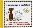 Josef Čapek: O pejskovi a kočičce - Jak hráli divadlo a co bylo na Mikuláše cena od 98 Kč
