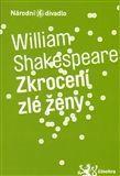William Shakespeare: Zkrocení zlé ženy cena od 90 Kč