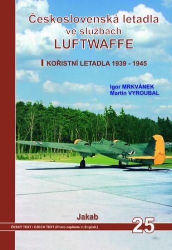 Igor Mrkvánek, Martin Vyroubal: Československá letadla ve službách Luftwaffe cena od 501 Kč