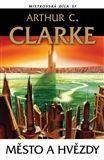 Arthur C. Clarke: Město a hvězdy cena od 150 Kč