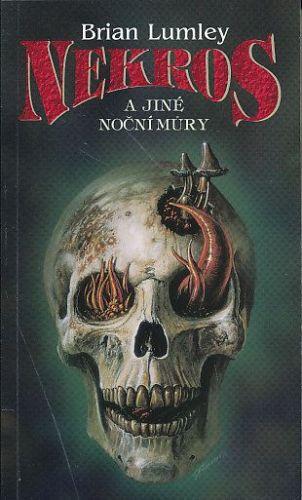 Brian Lumley: Nekros a jiné noční můry cena od 224 Kč