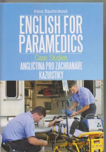 Baumruková Irena: Angličtina pro záchranáře - Kazuistiky / English for Paramedics - Case studies cena od 403 Kč