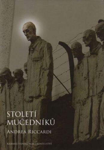 Andrea Riccardi: Století mučedníků cena od 343 Kč