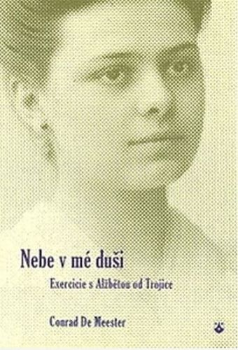 de Meester Conrad: Nebe v mé duši - Exercicie s Alžbětou od Trojice cena od 107 Kč