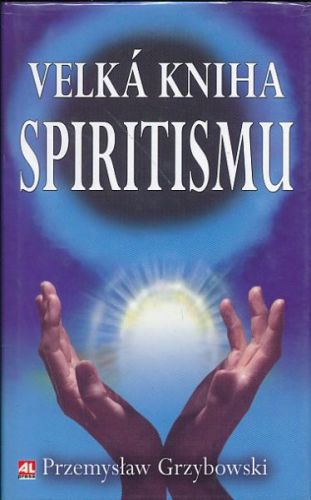 Grzybowski P.: Velká kniha spiritismu cena od 0 Kč