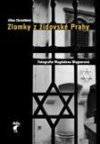 Jiřina Chrastilová: Zlomky z židovské Prahy cena od 247 Kč