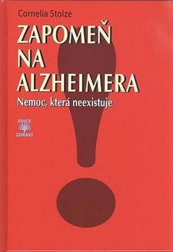 Cornelia Stolze: Zapomeň na Alzheimera cena od 164 Kč