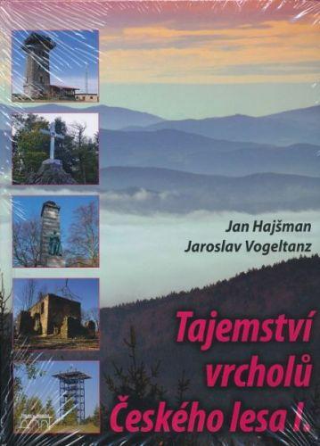 Jan Hajšman - Jaroslav Vogeltanz: Tajemství vrcholů Českého lesa I. cena od 443 Kč