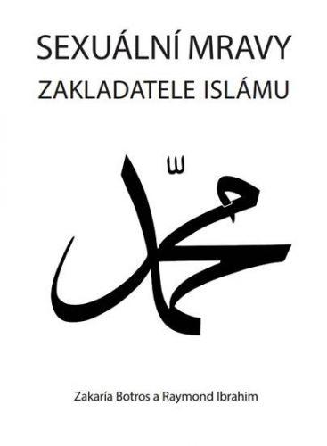 Botros Zakaría, Ibrahim Raymond: Sexuální mravy zakladatele islámu cena od 50 Kč
