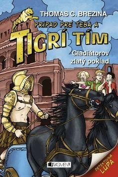 Thomas C. Brezina: Gladiátorov zlatý poklad Tigrí tím cena od 147 Kč