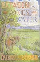 Fermor Patrick: Between Woods and the Water cena od 219 Kč