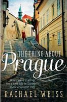 Weiss Rachael: The Thing About Prague...: How I Gave it All Up for a New Life in Europe's Most Eccentric cena od 193 Kč