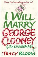 Bloom Tracy: I Will Marry George Clooney (... by Christmas) cena od 148 Kč