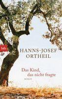 Ortheil Hanns: Das Kind, das nicht fragte cena od 323 Kč