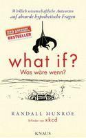 Munroe Randall: What if? Was wäre wenn?: Wirklich wissenschaftliche Antworten auf absurde hypothetische Fr cena od 449 Kč