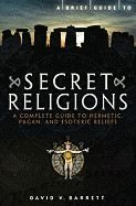 Kershaw Stephen: A Brief Guide to Secret Religions: A Complete Guide to Hermetic, Pagan, and Esoteric Belie cena od 179 Kč