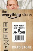 Stone Brad: The Everything Store: Jeff Bezos and the Age of Amazon cena od 228 Kč