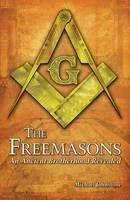 Johnstone Michael: The Freemasons: An Ancient Brotherhood Revealed cena od 233 Kč